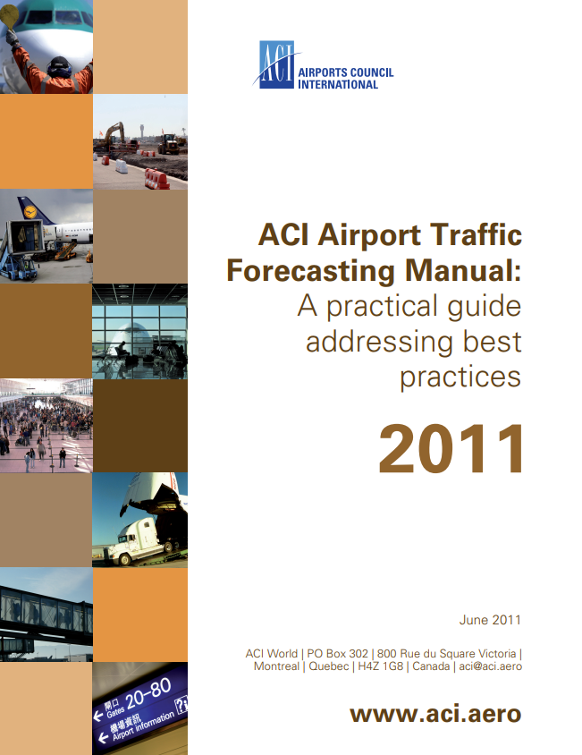 ACI Airport Traffic Forecasting Manual 2011: a practical guide addressing best practice