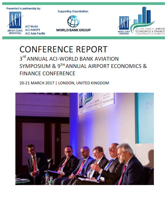 Conference Report: 3rd Annual ACI-World Bank Aviation Symposium & 9th Annual Airport Economics & Finance Conference Cover Image