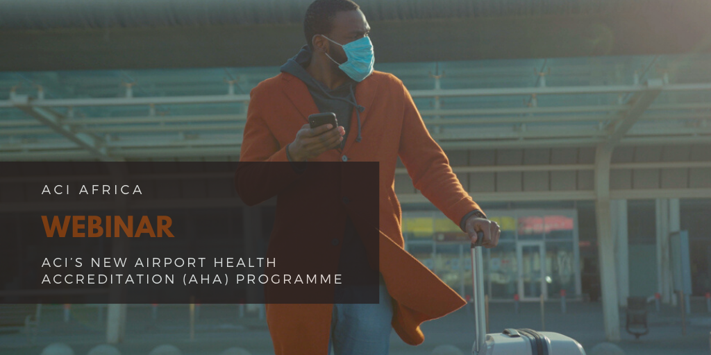 Copy of ACI Airport Health Accreditation (AHA) programme - Africa